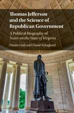 Thomas Jefferson and the Science of Republican Government: A Political Biography of Notes on the State of Virginia