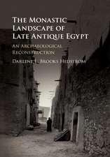 The Monastic Landscape of Late Antique Egypt: An Archaeological Reconstruction