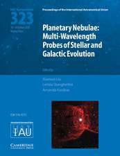 Planetary Nebulae (IAU S323): Multi-Wavelength Probes of Stellar and Galactic Evolution