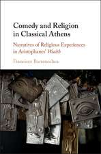 Comedy and Religion in Classical Athens  : Narratives of Religious Experiences in Aristophanes' Wealth
