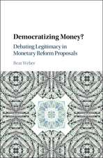 Democratizing Money?  : Debating Legitimacy in Monetary Reform Proposals