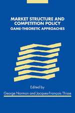Market Structure and Competition Policy: Game-Theoretic Approaches