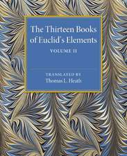 The Thirteen Books of Euclid's Elements: Volume 2, Books III-IX
