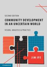 Community Development in an Uncertain World: Vision, Analysis and Practice