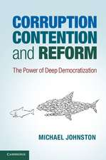 Corruption, Contention, and Reform: The Power of Deep Democratization