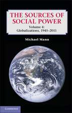 The Sources of Social Power: Volume 4, Globalizations, 1945–2011