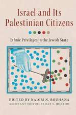 Israel and its Palestinian Citizens: Ethnic Privileges in the Jewish State