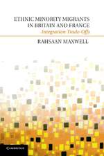 Ethnic Minority Migrants in Britain and France: Integration Trade-Offs