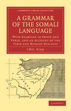 A Grammar of the Somali Language: With Examples in Prose and Verse, and an Account of the Yibir and Midgan Dialects