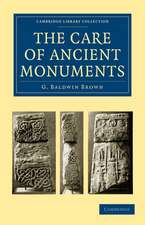 The Care of Ancient Monuments: An Account of Legislative and Other Measures Adopted in European Countries for Protecting Ancient Monuments, Objects and Scenes of Natural Beauty, and for Preserving the Aspect of Historical Cities