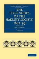 The First Series of the Hakluyt Society, 1847–99 100 Volume Paperback Set