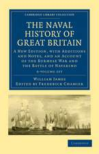 The Naval History of Great Britain 6 Volume Set: A New Edition, with Additions and Notes, and an Account of the Burmese War and the Battle of Navarino