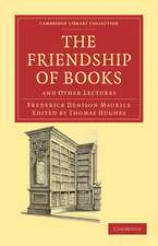 The Friendship of Books: And Other Lectures