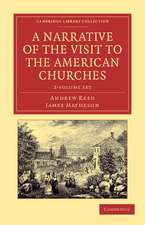 A Narrative of the Visit to the American Churches 2 Volume Set: By the Deputation from the Congregation Union of England and Wales