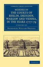 Memoirs of the Courts of Berlin, Dresden, Warsaw, and Vienna, in the Years 1777, 1778, and 1779 2 Volume Set