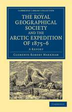 The Royal Geographical Society and the Arctic Expedition of 1875–76: A Report