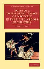 Notes of a Twelve Years' Voyage of Discovery in the First Six Books of the Eneis