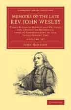Memoirs of the Late Rev. John Wesley, A.M. 3 Volume Set: With a Review of his Life and Writings, and a History of Methodism, from its Commencement in 1729, to the Present Time