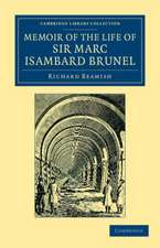 Memoir of the Life of Sir Marc Isambard Brunel