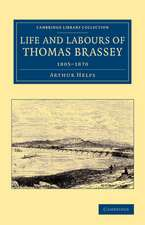 Life and Labours of Thomas Brassey: 1805–1870