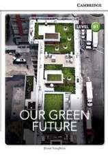Our Green Future Level B1 SEP Edition