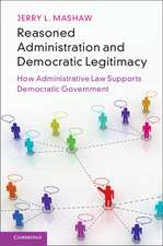 Reasoned Administration and Democratic Legitimacy: How Administrative Law Supports Democratic Government