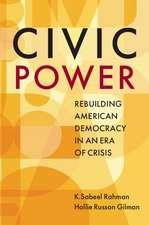 Civic Power: Rebuilding American Democracy in an Era of Crisis
