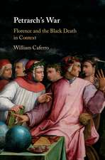 Petrarch's War  : Florence and the Black Death in Context