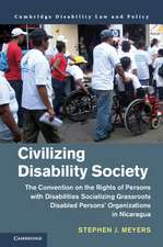 Civilizing Disability Society: The Convention on the Rights of Persons with Disabilities Socializing Grassroots Disabled Persons Organizations in Nicaragua