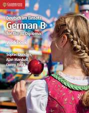 Deutsch im Einsatz Workbook: German B for the IB Diploma