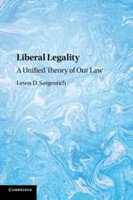 Liberal Legality: A Unified Theory of our Law