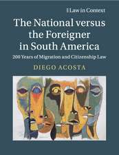 The National versus the Foreigner in South America: 200 Years of Migration and Citizenship Law