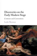 Discoveries on the Early Modern Stage: Contexts and Conventions