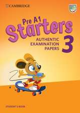 Pre A1 Starters 3 Student's Book: Authentic Examination Papers