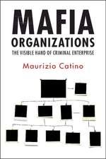 Mafia Organizations: The Visible Hand of Criminal Enterprise