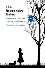 The Responsive Union: National Elections and European Governance