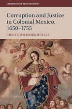 Corruption and Justice in Colonial Mexico, 1650–1755