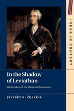 In the Shadow of Leviathan: John Locke and the Politics of Conscience