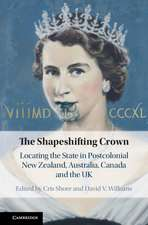 The Shapeshifting Crown: Locating the State in Postcolonial New Zealand, Australia, Canada and the UK