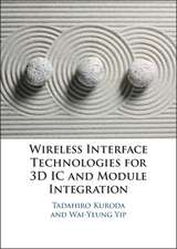 Wireless Interface Technologies for 3D IC and Module Integration