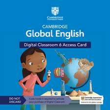 Cambridge Global English Digital Classroom 6 Access Card (1 Year Site Licence)  : For Cambridge Primary and Lower Secondary English as a Second Language