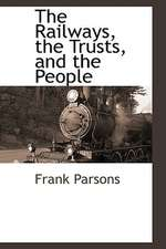 The Railways, the Trusts, and the People