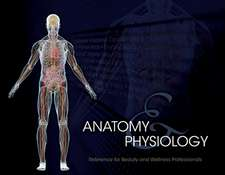 Anatomy & Physiology:  Reference for Beauty and Wellness Professionals
