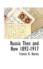 Russia Then and Now 1892-1917