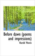 Before Dawn (poems and Impressions)