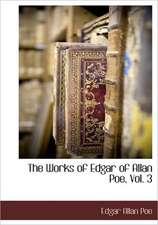 The Works of Edgar of Allan Poe, Vol. 3