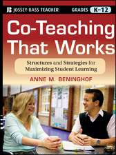 Co–Teaching That Works: Structures and Strategies for Maximizing Student Learning
