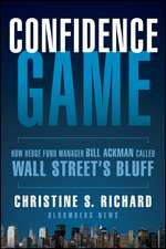 Confidence Game: How Hedge Fund Manager Bill Ackman Called Wall Street′s Bluff