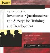 Pfeiffer′s Classic Inventories, Questionnaires, and Surveys for Training and Development: The Most Enduring, Effective, and Valuable Assessments for Developing Managers and Leaders