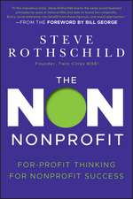 The Non Nonprofit: For–Profit Thinking for Nonprofit Success